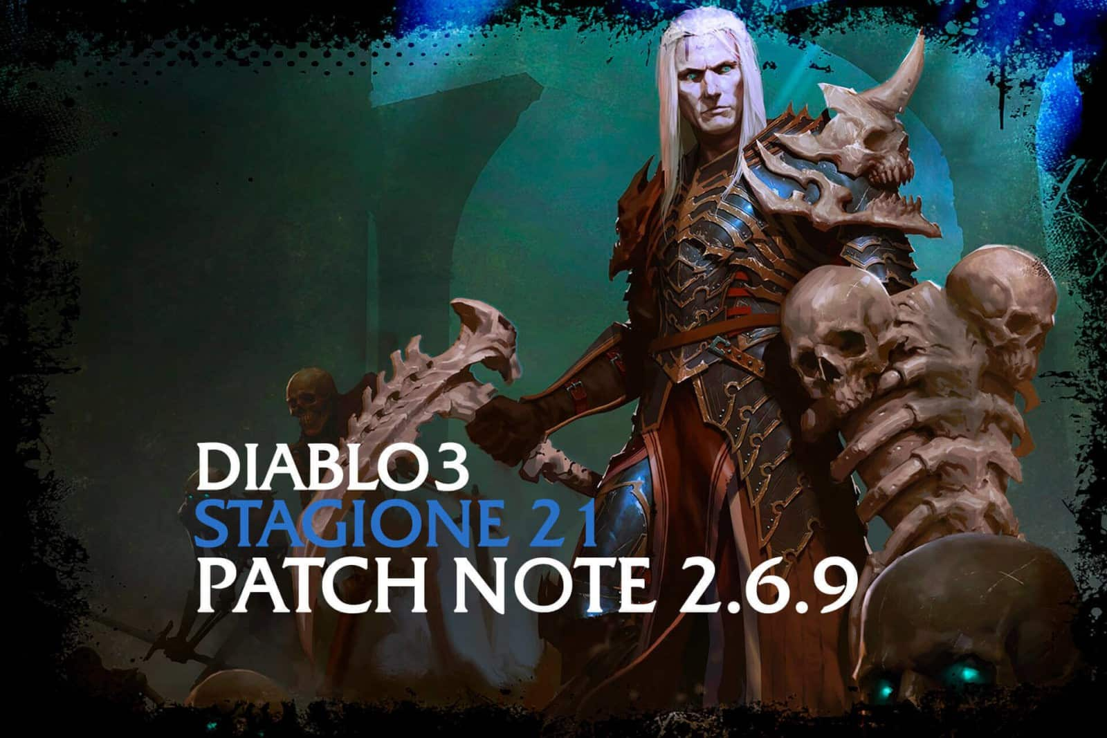 Diablo 3 Stagione 21 Patch Note 2.6.9