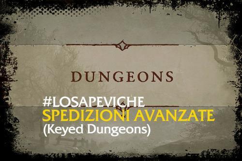 LOSAPEVICHE #7: Diablo 4 e le spedizioni avanzate (Keyed Dungeons)
