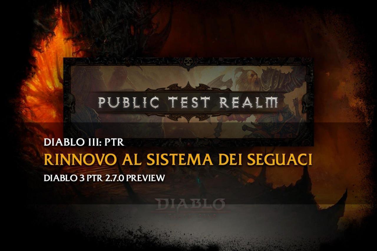 diablo italia fans - ptr diablo 3 rinnovo al sistema dei seguaci