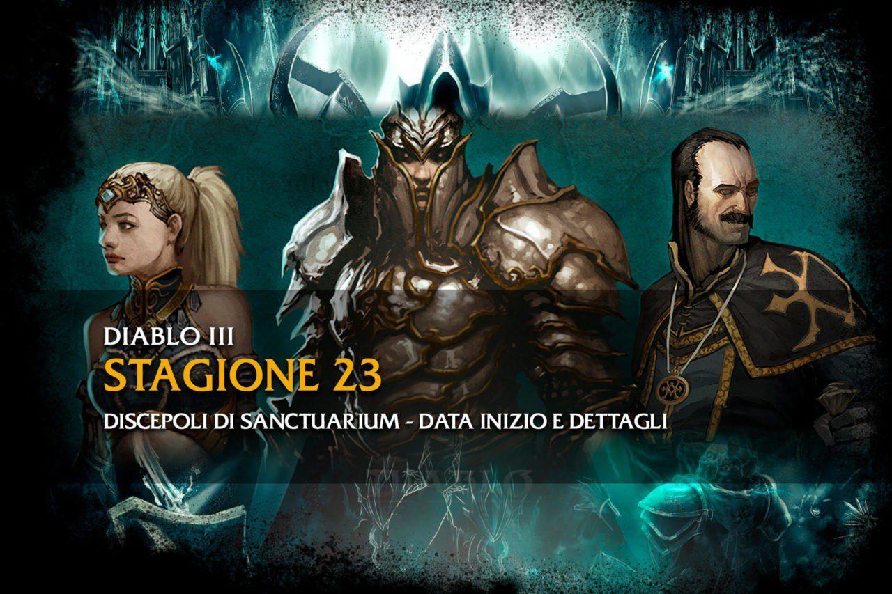 Diablo 3 Stagione 23 discepoli di Sanctuarium